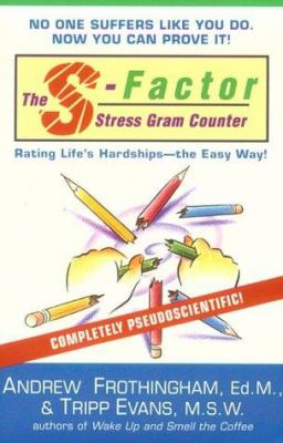 The S-Factor Stress Gram Counter: Rating Life's Hardships--The Easy Way! 9780425161593