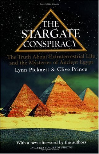 Stargate Conspiracy : The Truth about Extraterrestrial Life and the Mysteries of Ancient Egypt