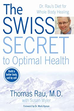 The Swiss Secret to Optimal Health: Dr. Rau's Diet for Whole Body Healing 9780425213933