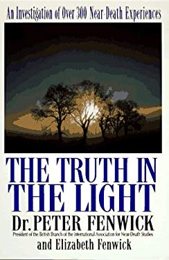 The Truth in the Light: An Investigation of Over 300 Near-Death Experiences 9780425156087