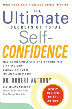 The Ultimate Secrets of Total Self-Confidence 9780425221891