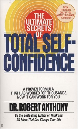 The Ultimate Secrets of Total Self-Confidence 9780425101704