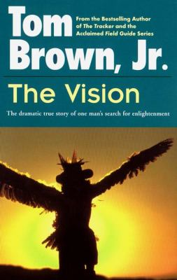 The Vision: The Dramatic True Story of One Man's Search for Enlightenment 9780425107034