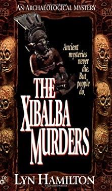 The Xibalba Murders: An Archeological Mystery