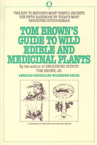 Tom Brown's Guide to Wild Edible and Medicinal Plants 9780425100639