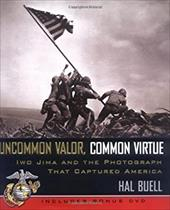 Uncommon Valor, Common Virtue: Iwo Jima and the Photograph That Captured America [With DVD] 1362395