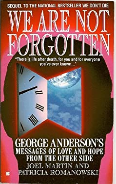 We Are Not Forgotten: George Anderson's Messages of Love and Hope from the Other Side 9780425132883
