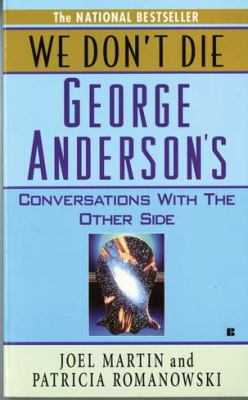 We Don't Die: George Anderson's Conversations with the Other Side 9780425114513