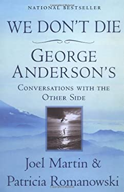 We Don't Die: George Anderson's Conversations with the Other Side 9780425184998