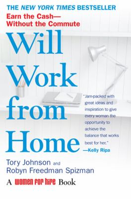 Will Work from Home: Earn the Cash--Without the Commute 9780425222850