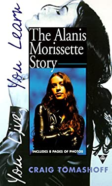 You Live, You Learn: The Alanis Morisette Story 9780425164143