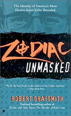 Zodiac Unmasked: The Identity of America's Most Elusive Serial Killer Revealed 9780425189436