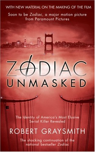 Zodiac Unmasked: The Identity of America's Most Elusive Serial Killers Revealed 9780425212738