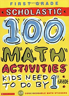 100 Math Activities Kids Need to Do by 1st Grade 9780439566797