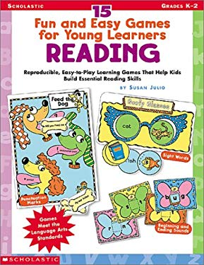 15 Fun and Easy Games for Young Learners: Reading: Reproducible, Easy-To-Play Learning Games That Help Kids Build Essential Reading Skills 9780439202558