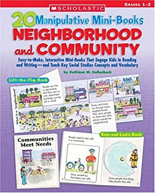 20 Manipulative Mini-Books: Neighborhood and Community: Easy-To-Make, Interactive Mini-Books That Engage Kids in Reading and Writing-And Teach Key Soc