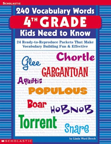 240 Vocabulary Words 4th Grade Kids Need to Know: 24 Ready-To-Reproduce Packets That Make Vocabulary Building Fun & Effective 9780439280440