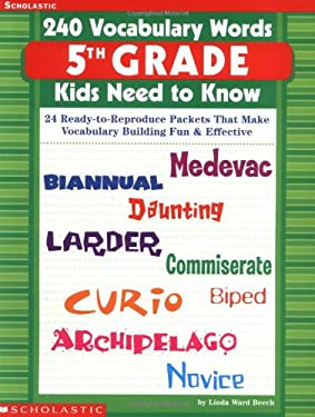 240 Vocabulary Words 5th Grade Kids Need to Know: 24 Ready-To-Reproduce Packets That Make Vocabulary Building Fun & Effective 9780439280457