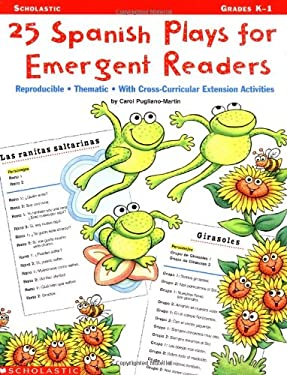 25 Spanish Plays for Emergent Readers: Reproducible-Thematic-With Cross-Curricular Extension Activities 9780439105460