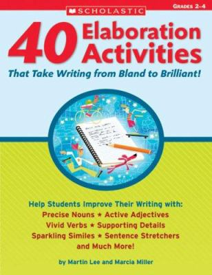 40 Elaboration Activities That Take Writing from Bland to Brilliant! Grades 2-4 9780439554336