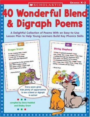 40 Wonderful Blend Poems: A Delightful Collection of Poems with an Easy-To-Use Lesson Plan to Help Young Learners Build Key Phonics Skills 9780439438933