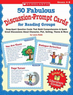 50 Fabulous Discussion-Prompt Cards for Reading Groups: Snap-Apart Question Cards That Build Comprehension & Spark Great Discussions about Character, 9780439227223