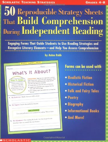 50 Repro Strategy Sheets That Build Comprehension During Independent Reading 9780439387842