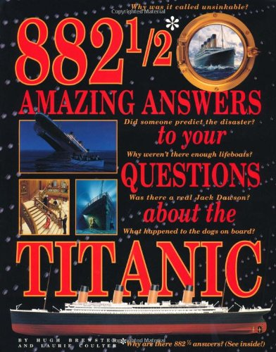 882 1/2 Amazing Answers to Your Questions about the Titanic 9780439042963