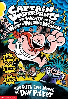 Captain Underpants and the Wrath of the Wicked Wedgie Women 9780439050005