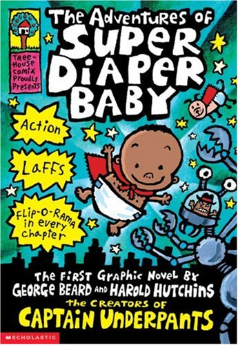 The Adventures of Super Diaper Baby 9780439376068