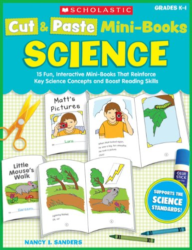 Cut & Paste Mini-Books: Science: 15 Fun, Interactive Mini-Books That Reinforce Key Science Concepts and Boost Reading Skills 9780439574082