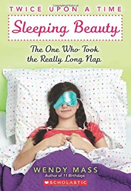 Sleeping Beauty: The One Who Took the Really Long Nap 9780439796583