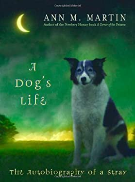 A Dog's Life: The Autobiography of a Stray 9780439715591