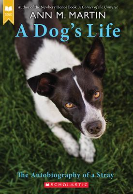A Dog's Life: The Autobiography of a Stray by Ann Matthews Martin