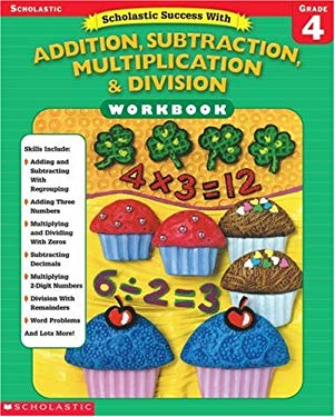 Scholastic Success With: Addition, Subtraction, Multiplication & Division Workbook: Grade 4 9780439445047