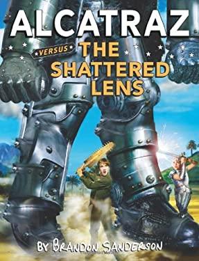 Alcatraz Versus the Shattered Lens 9780439925570