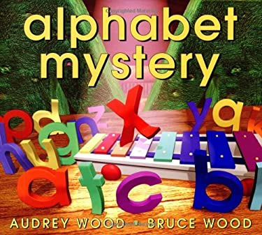 Alphabet Mystery by Audrey Wood, Bruce Wood