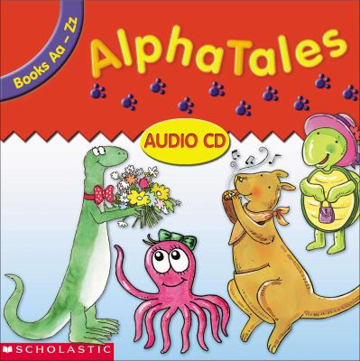 Alphatales Audio CD: Double CD Set with All 26 Stories and Cheers! 9780439344098