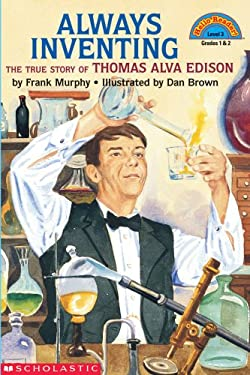 Always Inventing: The Truestory of Thomas Alva Edison 9780439322386