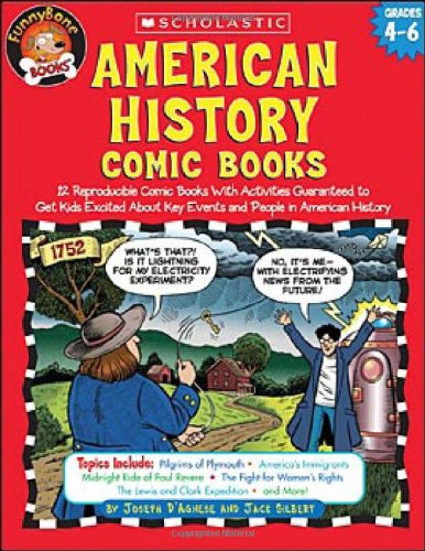 American History Comic Books: Twelve Reproducible Comic Books with Activities Guaranteed to Get Kids Excited about Key Events and People in American 9780439466059