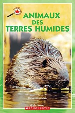Animaux Des Terres Humides 9780439956765