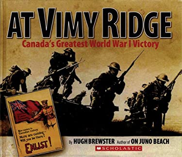 At Vimy Ridge: Canada's Greatest World War I Victory 9780439938341
