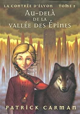 Au-Dela de La Vallee Des Epines: La Contree D'Elyon (Tome 2) 9780439940863