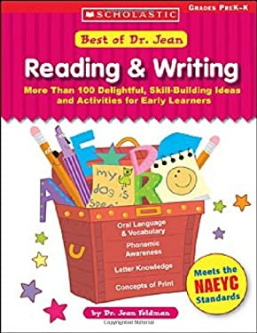 Best of Dr. Jean: Reading & Writing: More Than 100 Delightful, Skill-Building Ideas and Activities for Early Learners; Grades PreK-K 9780439597265