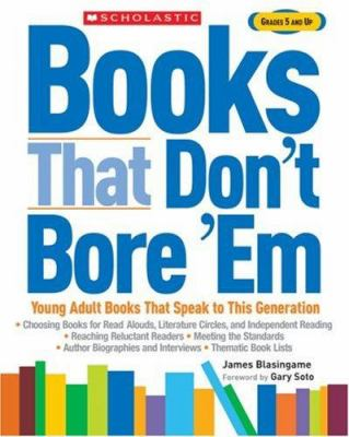 Books That Don't Bore 'em: Young Adult Books That Speak to This Generation 9780439919630