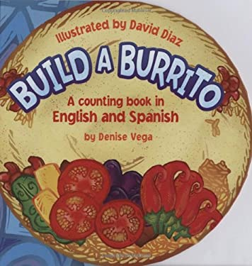 Build a Burrito: A Counting Book in English and Spanish 9780439441551