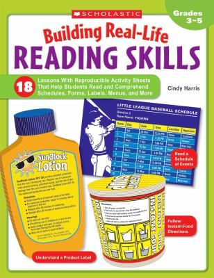 Building Real-Life Reading Skills: 18 Lessons with Reproducible Activity Sheets That Help Students Read and Comprehend Schedules, Forms, Labels, Menus 9780439923217