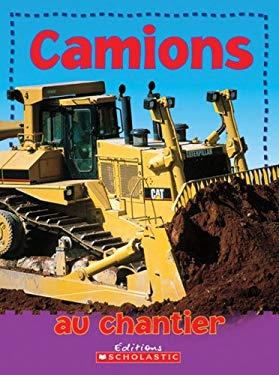Camions Au Chantier 9780439941174