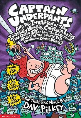 Captain Underpants and the Invasion of the Incredibly Naughty Cafeteria Ladies from Outer Space (and the Subsequent Assault of the Equally Evil Lunchr 9780439049962