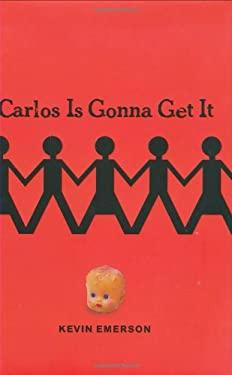 Carlos Is Gonna Get It 9780439935258